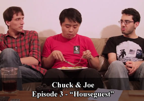 "Chuck & Joe Episode 3 - ""Houseguest"""