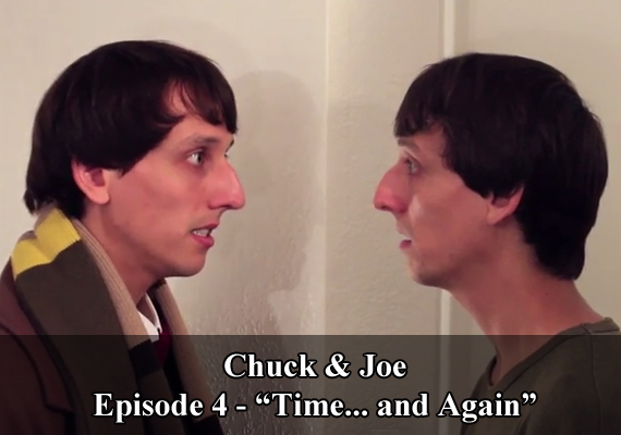 "Chuck & Joe Episode 4 - ""Time... and Again"""
