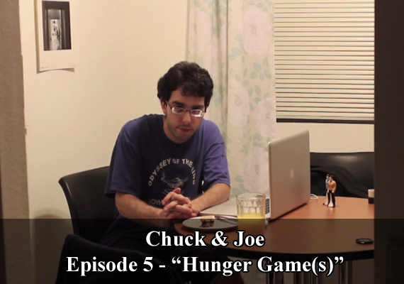 "Chuck & Joe Episode 5 - ""Hunger Game(s)"""