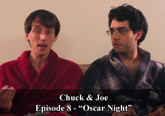 "Chuck & Joe Episode 8 - ""Oscar Night"""