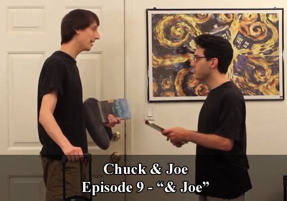 "Chuck & Joe Episode 9 - ""& Joe"""