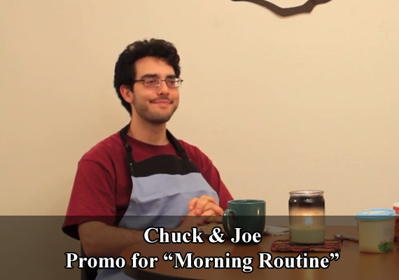 "Chuck & Joe Promo for ""Morning Routine"""