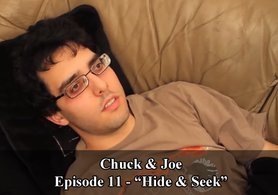 "Chuck & Joe Episode 11 - ""Hide & Seek"""